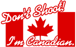 don't shoot I'm Canadian