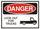 look out for trucks