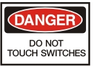 do not touch switches