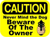 Never Mind the Dog Beware of the Owner